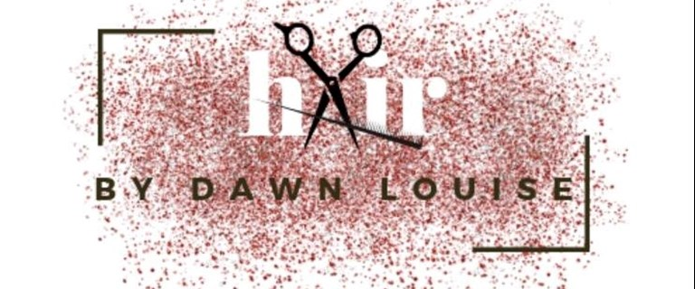 Hair by Dawn Louise